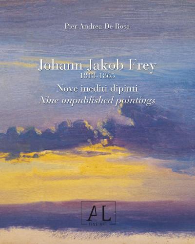 Johann Jakob Frey 1813 - 1865, Nove inediti dipinti