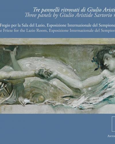 Tre pannelli ritrovati di Giulio Aristide Sartorio. Dal Fregio per la Sala del Lazio, Esposizione Internazionale del Sempione, Milano, 1906