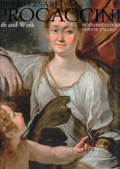 Giulio Cesare Procaccini life and work with a catalogue of paintings