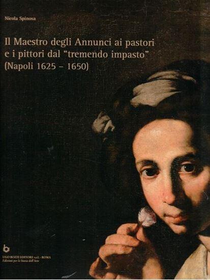 """Il Maestro degli Annunci ai pastori e i pittori dal """"tremendo impasto"""" (Napoli 1625-1650)."""