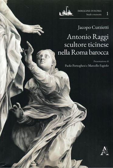 Antonio Raggi  scultore ticinese nella Roma barocca