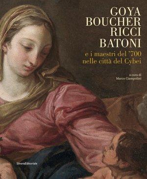 Goya, Boucher, Ricci, Batoni e i maestri del '700 nelle città del Cybei