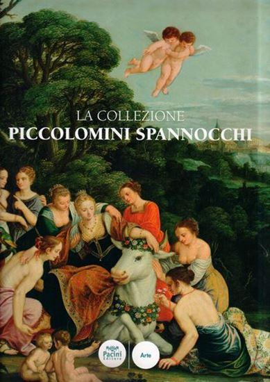 La collezione Piccolomini Spannocchi.